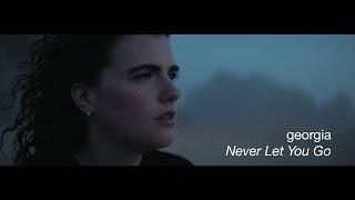 Gambar cover Georgia - Never Let You Go (Official Video)