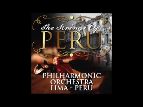 The Strings Of Peru - Philharmonic Orchestra, Lima Peru (Full Album)