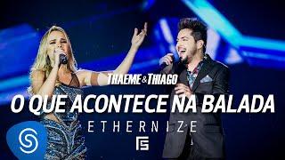 Thaeme & Thiago - O Que Acontece Na Balada   DVD Ethernize