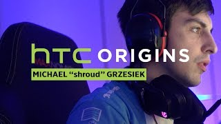 HTC Origins | shroud