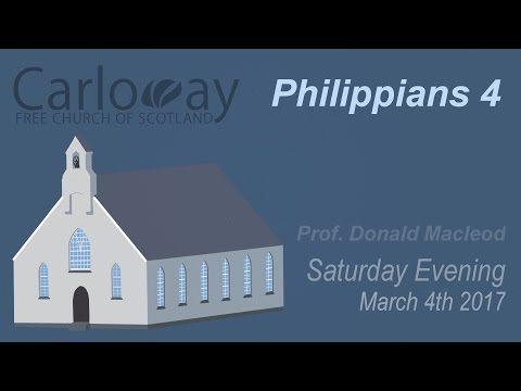 Philippians 4 (Prof Donald Macleod) - 4.3.2017 - 19:00