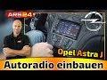 Autoradio im Opel Astra J einbauen || TUTORIAL || Welche Adapter brauche ich?