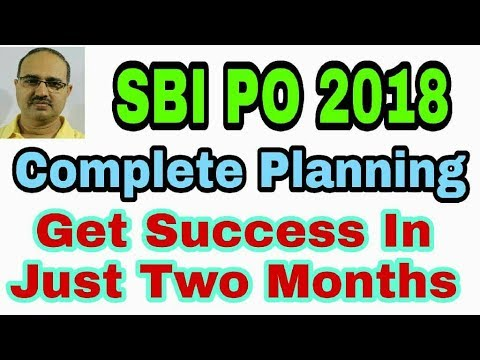SBI PO Exam 2018 | Get Success in Just Two months Complete Planning