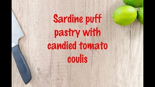 How to cook - Sardine puff pastry with candied tomato coulis