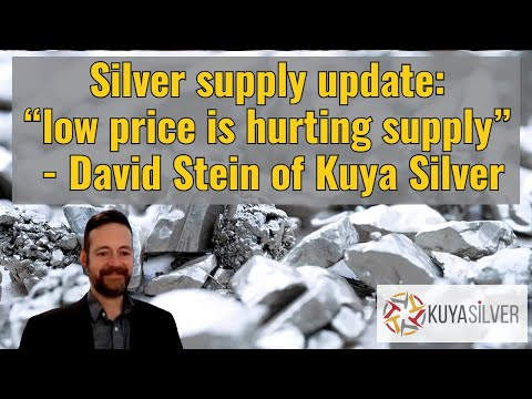 """Silver supply update: """"low price is hurting supply"""" - David Stein of Kuya Silver"""