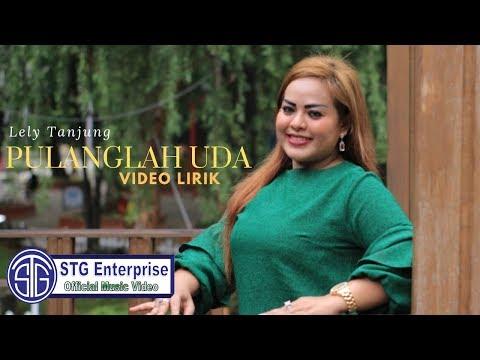 PULANGLAH UDA (OFFICIAL VIDEO  LIRIK) - Lely Tanjung