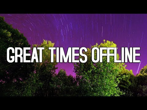 GREAT TIMES OFFLINE