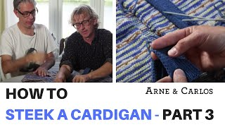 How to steek a cardigan by ARNE \u0026 CARLOS  Part 3. Knitting the placket and buttonholes.