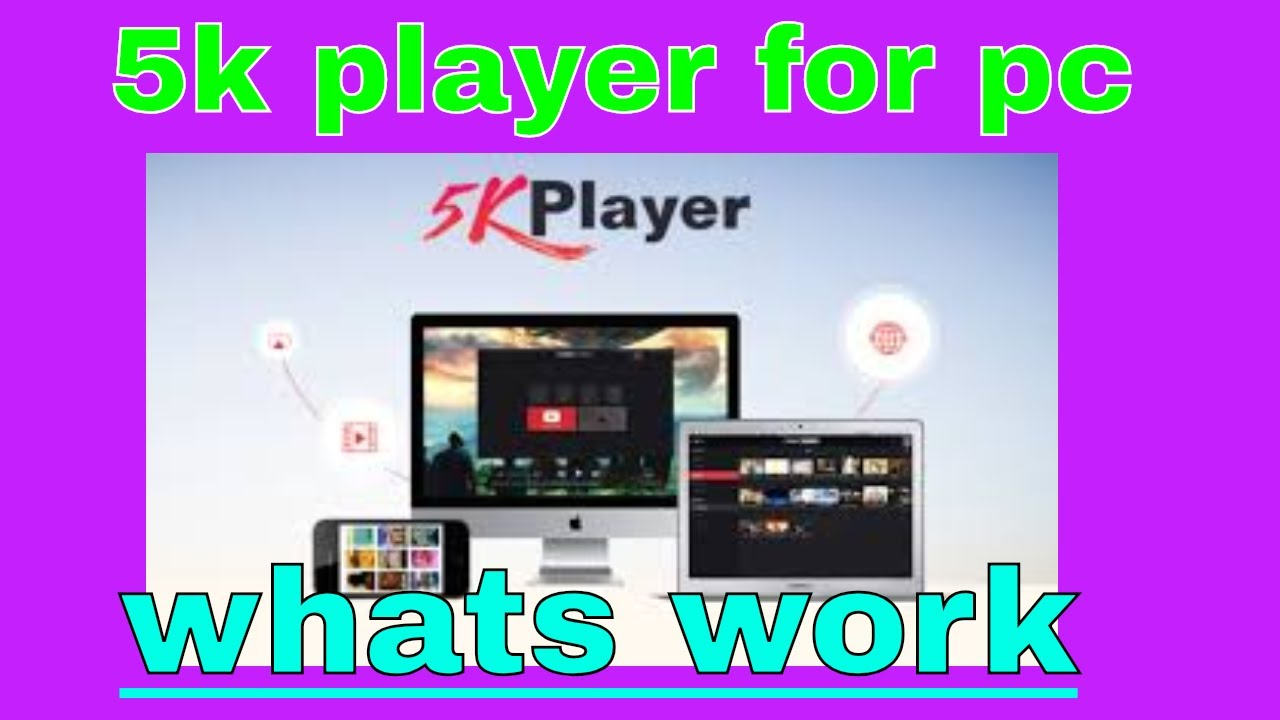 5KPlayer review full installation for Windows & Mac