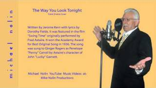 Michael Nolin - The Way You Look Tonight-Frank Sinatra(Cover Songs)( Cover Singers)