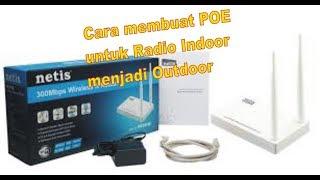 Tutorial Membuat POE Radio indoor NETIS WF2411E Wirelles.