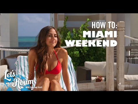 Weekend in Miami - How To Guide