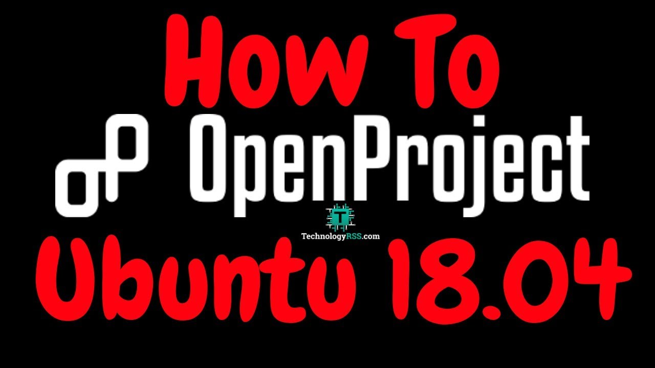 How To Install OpenProject Into Ubuntu 18 04 | Task Management System