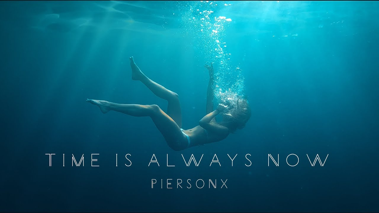 TIME IS ALWAYS NOW - PIERSONX