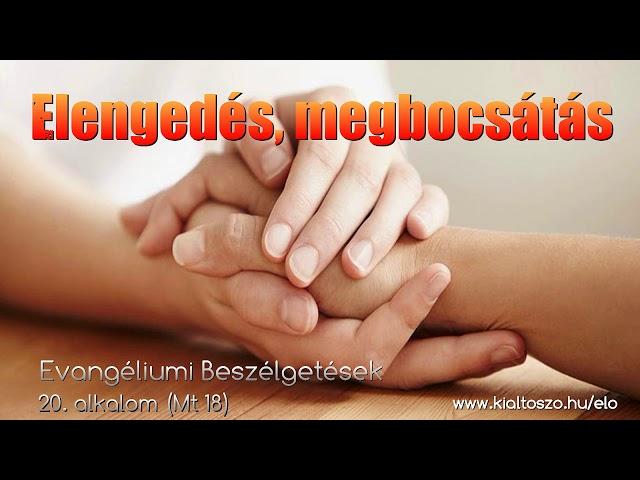 20. Megbocsátás, elengedés (Máté evangéliuma, 18. fejezet)