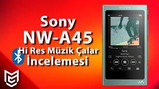 Sony NW-A45 Hi-Res Müzik Çalar İnceleme -  Mert Gündoğdu