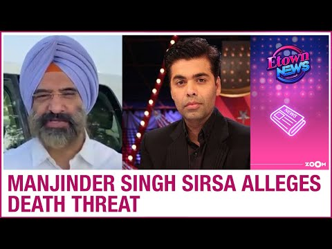 Manjinder Singh Sirsa alleges death threat from Pakistan over his complaint against Karan Johar