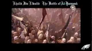 معركه اليرموك Battle Of Yarmouk   Khalid Ibn Walid HD