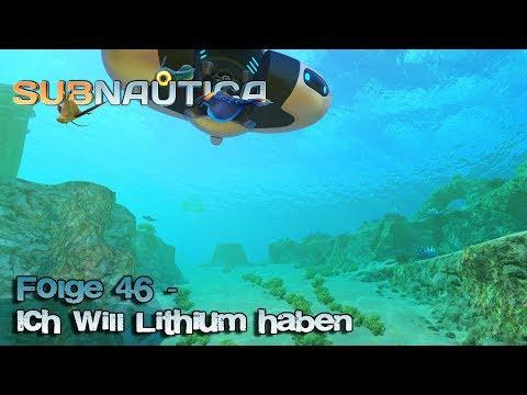Ich will Lithium - Subnautica 046 - Unknown World - Deutsch German