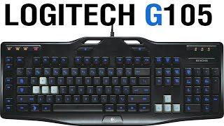 Logitech G105 - Дешевая, зато игровая!