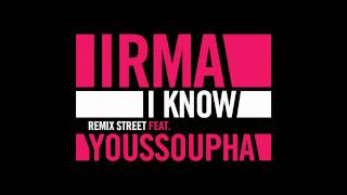 Irma - I Know feat. Youssoupha