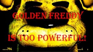 Golden Freddy Is TOO Powerful! I