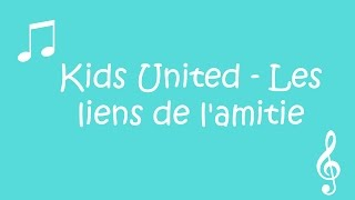 Kids United - Les liens de l'amitie ( Paroles )