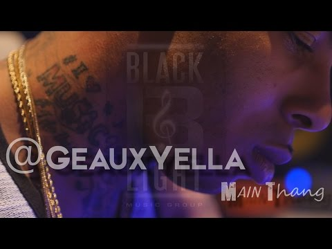 Geaux Yella- Main Thang ( Shot by @Dash_Tv )