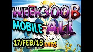 Angry Birds Friends Tournament All Levels Week 300-B MOBILE Highscore POWER-UP walkthrough