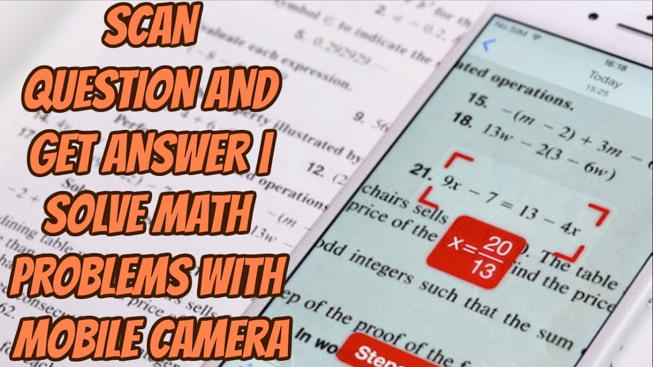 SCAN QUESTION AND GET ANSWER | Solve Math Problems With Mobile ...
