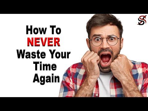 How To Never Waste Your Time Again