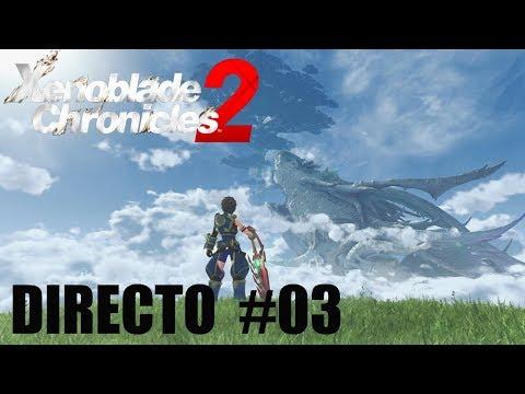 DIRECTO: Xenoblade Chronicles 2   #03 Explorando Gormott   Este juego es genial   Nintendo Switch