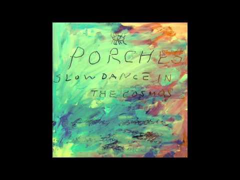 Porches - Slow Dance In The Cosmos (Full Album) Mp3