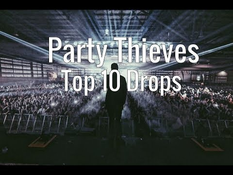 Party Thieves - Top 10 Drops