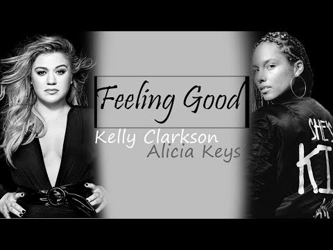 Feeling Good - Kelly Clarkson Ft. Alicia Keys (The Voice Season 14) [Full HD] Lyrics