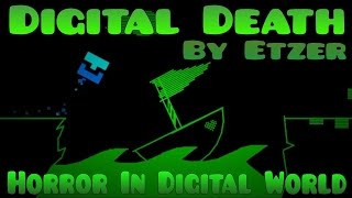 Geometry Dash | Horror In Digital World : Digital Death By Etzer