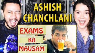 ASHISH CHANCHLANI | Exams Ka Maausam | Reaction | Jaby Koay & Achara