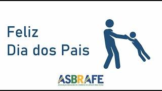 Campanha do Dia dos Pais - ASBRAFE