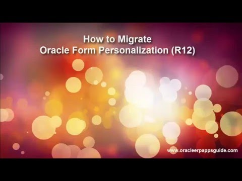 11. How to Migrate Oracle Form Personalization using FNDLOAD (R12) - Oracle ERP Apps Guide
