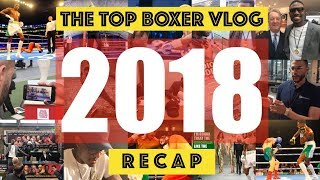 WHAT A YEAR FOR BOXING! 2018 BOXING RECAP - TOP BOXER VLOG #18