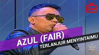 Azul (Fair) - Terlanjur Menyintaimu 2018 (Live)