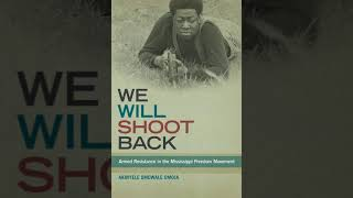 We Will Shoot Back: Armed Resistance in the Mississippi Freedom Movement Ch 1: Terror and Resistance