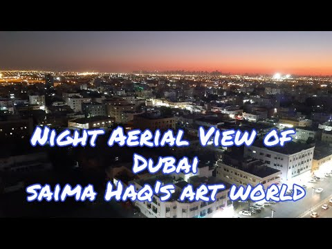 4K Night Aerial view of Dubai | 4K Dubai 360 || Dubai 4K || Saima Haq's Art World