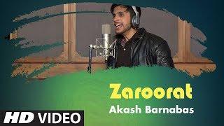 Zaroorat   Ek Villain   Cover Song By Akash Barnabas   T-Series StageWorks