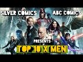 TOP 10 X MAN PART 1 FT.ABC ALL ABOUT COMICS