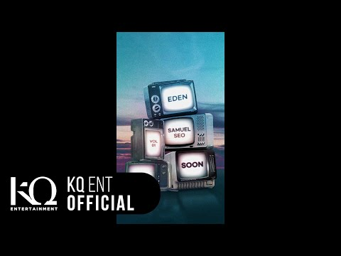 [EDEN_STARDUST 2] vol.01 이든(EDEN), 서사무엘(Samuel Seo) - 'SOON' (Lyric Video)