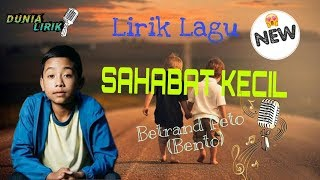 Lirik Lagu SAHABAT KECIL by Betrand Peto (Bento).mp3