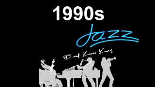 1990s and 1990s jazz: Smooth Jazz 1990s, 90s Jazz and 90s Jazz Instrumental