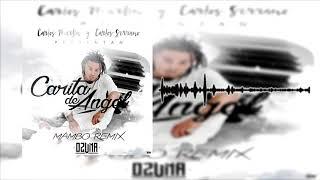 Ozuna - Carita De Ángel (Carlos Serrano & Carlos Martín Mambo Remix)
