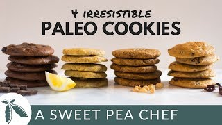 4 Irresistible Protein Paleo Cookies | Healthy Sweets | A Sweet Pea Chef